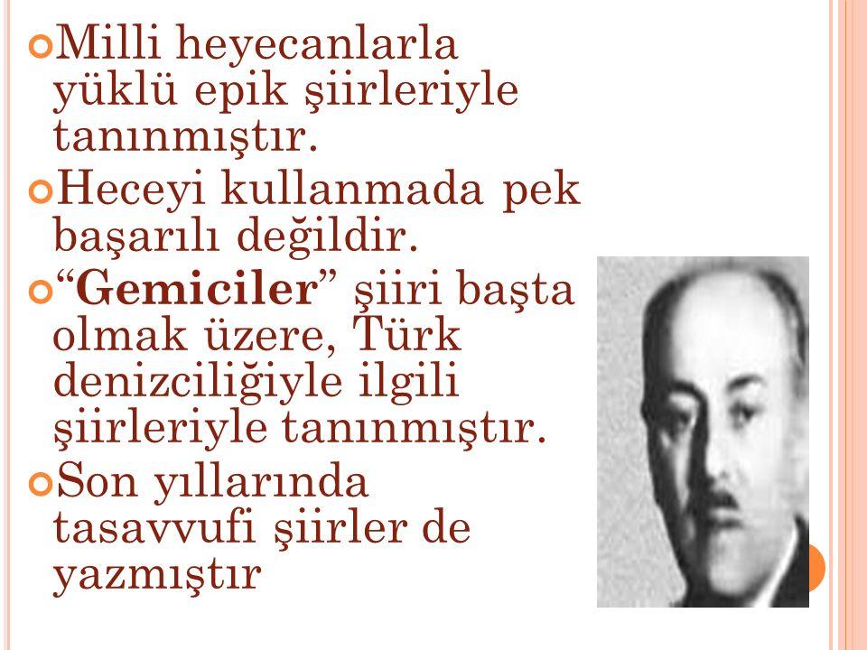 Milli heyecanlarla yüklü epik şiirleriyle tanınmıştır.