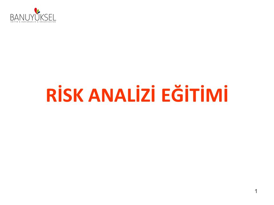 RİSK ANALİZİ EĞİTİMİ 1