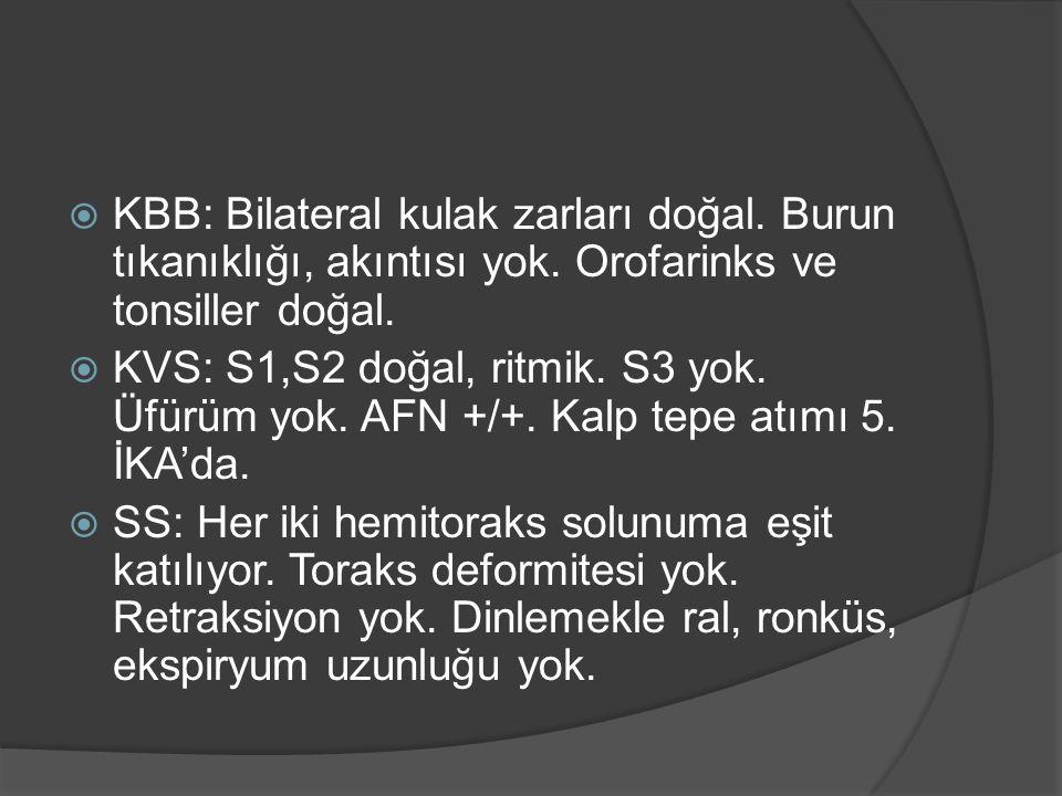  KBB: Bilateral kulak zarları doğal. Burun tıkanıklığı, akıntısı yok.