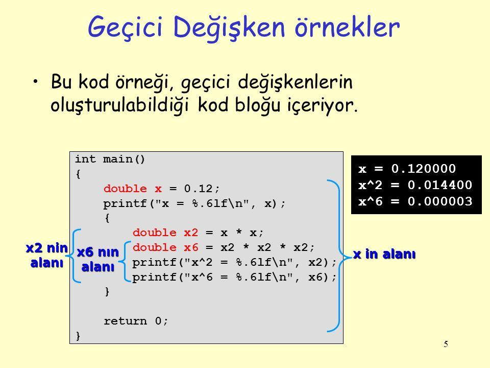 5 Geçici Değişken örnekler Bu kod örneği, geçici değişkenlerin oluşturulabildiği kod bloğu içeriyor.
