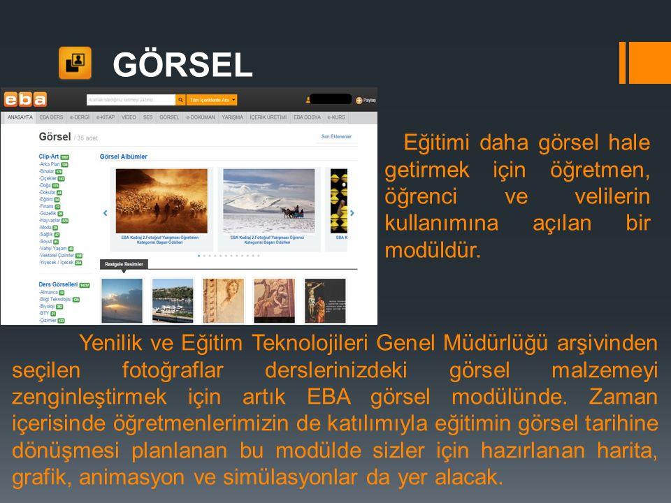 GÖRSEL Yenilik ve Eğitim Teknolojileri Genel Müdürlüğü arşivinden seçilen fotoğraflar derslerinizdeki görsel malzemeyi zenginleştirmek için artık EBA