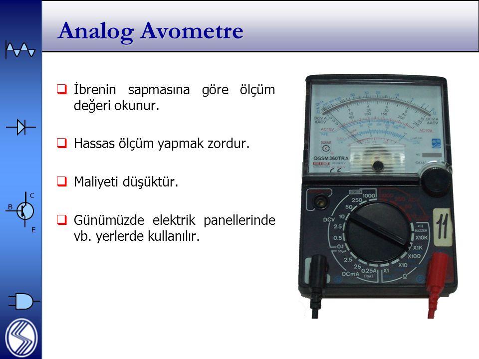 C E B Analog Avometre  İbrenin sapmasına göre ölçüm değeri okunur.