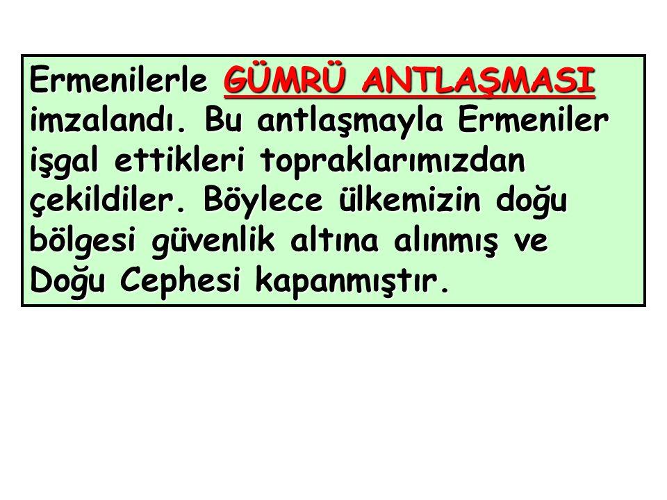 Ermenilerle GÜMRÜ ANTLAŞMASI imzalandı.