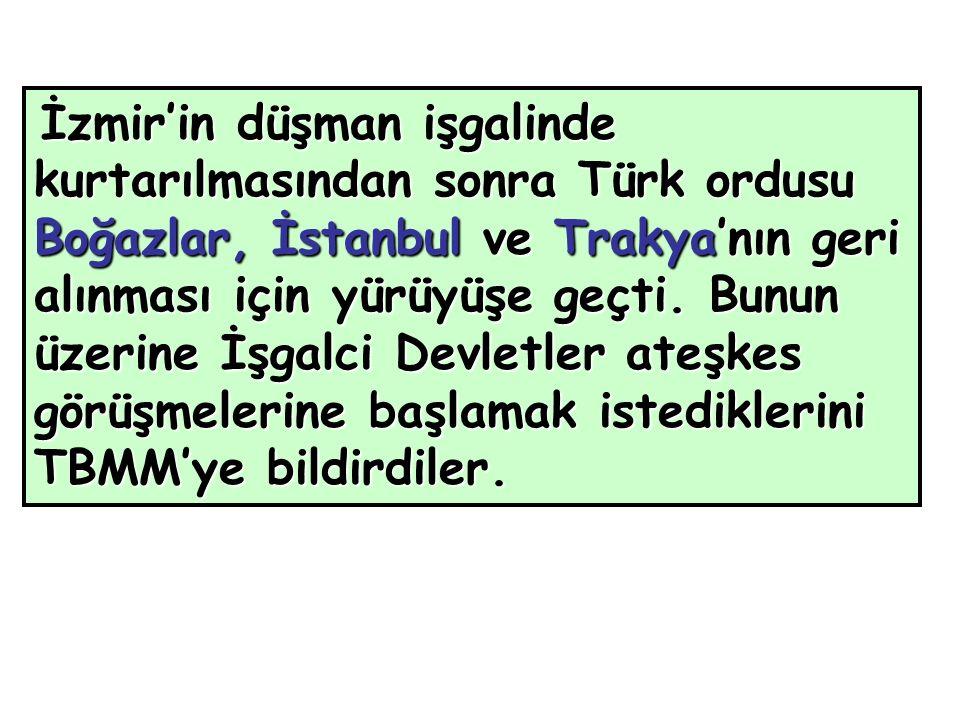 İzmir'in düşman işgalinde kurtarılmasından sonra Türk ordusu Boğazlar, İstanbul ve Trakya'nın geri alınması için yürüyüşe geçti.
