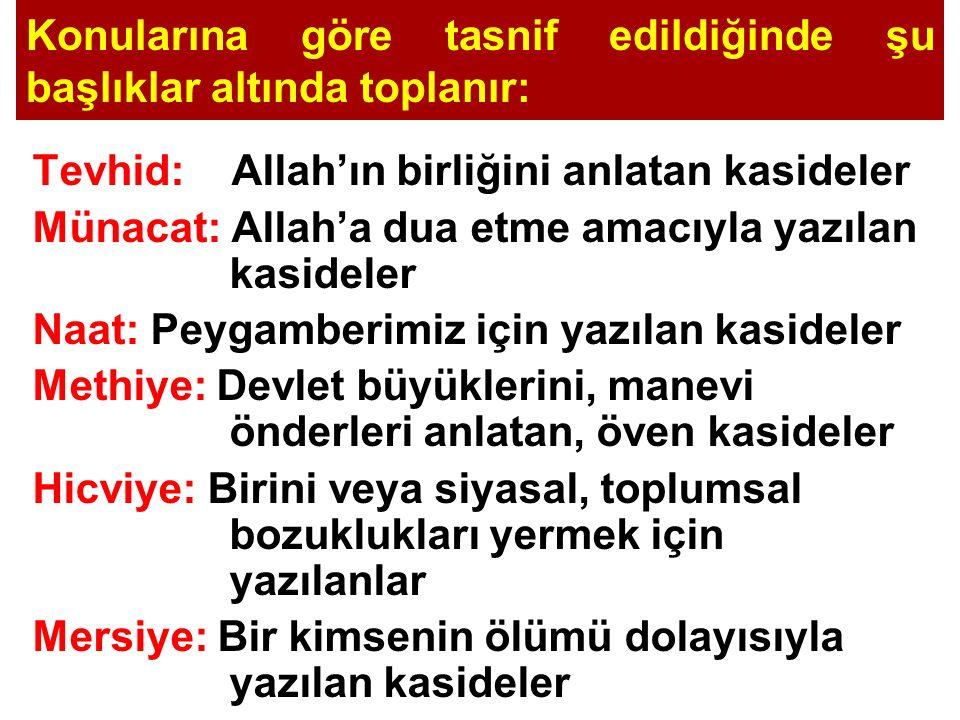 Konularına göre tasnif edildiğinde şu başlıklar altında toplanır: Tevhid: Allah'ın birliğini anlatan kasideler Münacat: Allah'a dua etme amacıyla yazı
