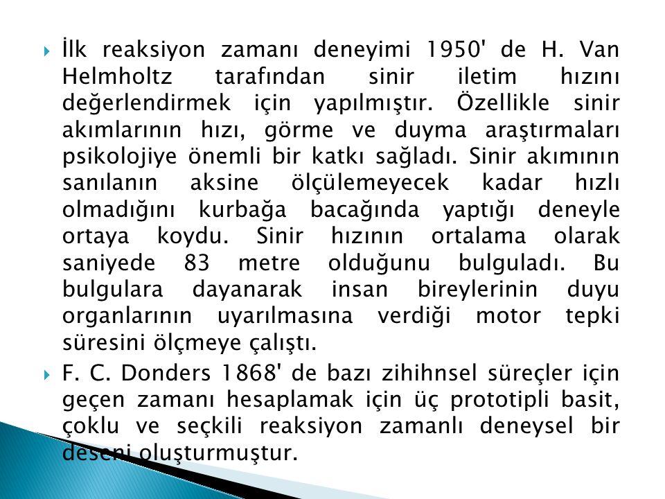  İlk reaksiyon zamanı deneyimi 1950 de H.