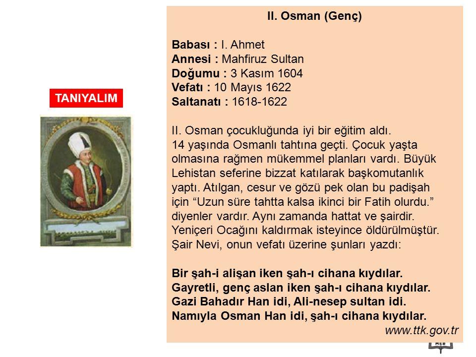 II. Osman (Genç) Babası : I.