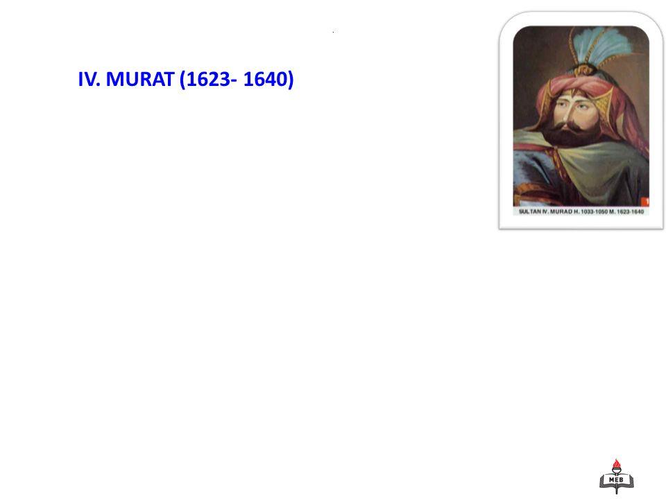 . IV. MURAT (1623- 1640)