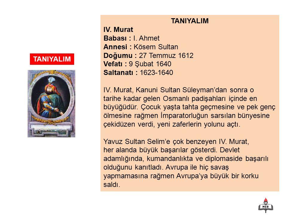 TANIYALIM IV. Murat Babası : I.
