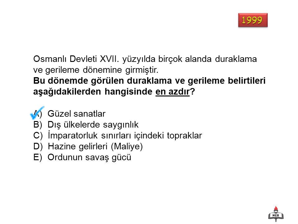 Osmanlı Devleti XVII. yüzyılda birçok alanda duraklama ve gerileme dönemine girmiştir.