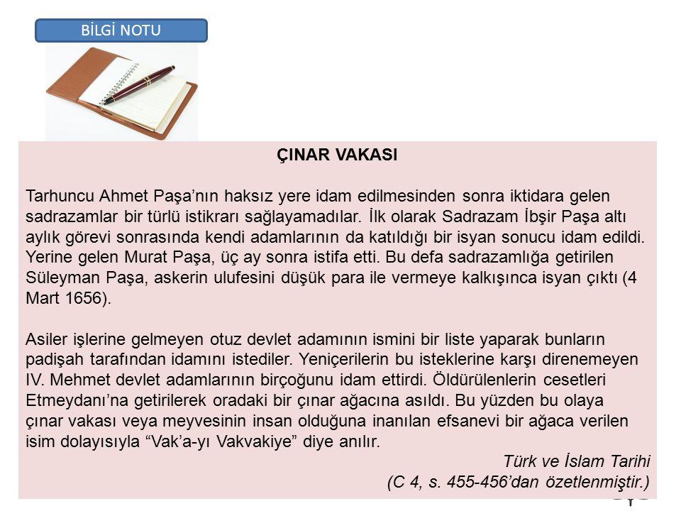 ÇINAR VAKASI Tarhuncu Ahmet Paşa'nın haksız yere idam edilmesinden sonra iktidara gelen sadrazamlar bir türlü istikrarı sağlayamadılar.