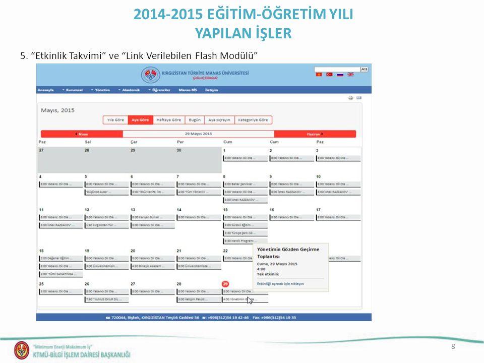 """8 5. """"Etkinlik Takvimi"""" ve """"Link Verilebilen Flash Modülü"""" 2014-2015 EĞİTİM-ÖĞRETİM YILI YAPILAN İŞLER"""
