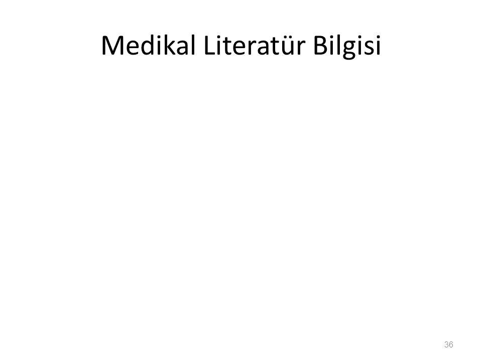 Medikal Literatür Bilgisi 36