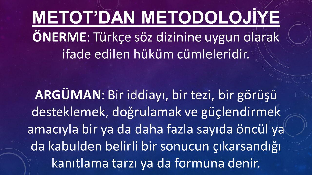 METOT'DAN METODOLOJİYE ÖNERME: Türkçe söz dizinine uygun olarak ifade edilen hüküm cümleleridir.