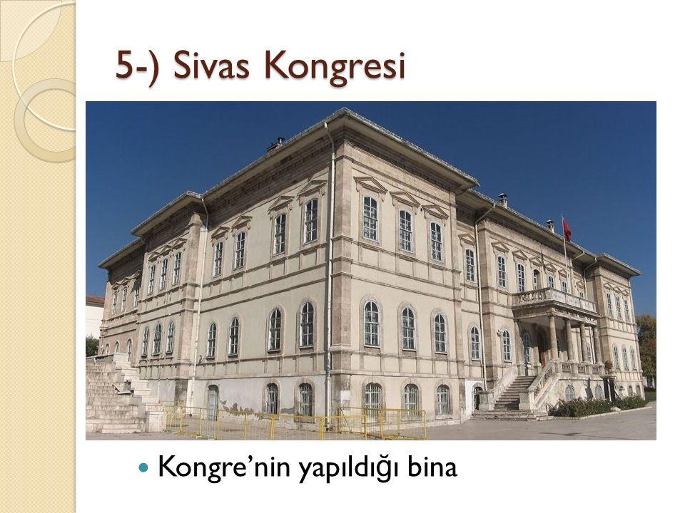 5-) Sivas Kongresi Kongre'nin yapıldı ğ ı bina