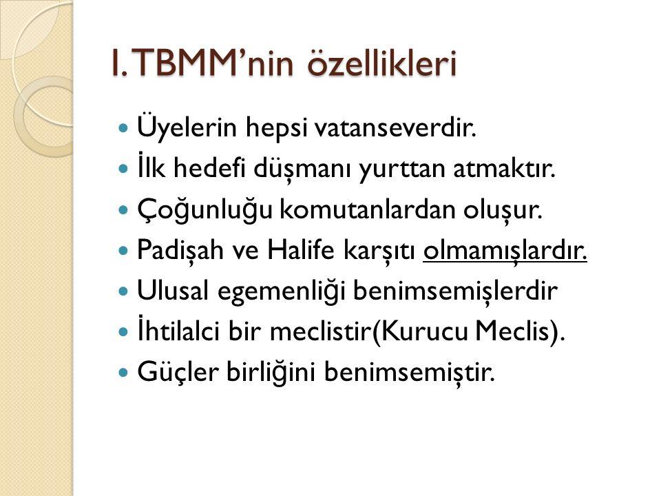 I. TBMM'nin özellikleri Üyelerin hepsi vatanseverdir.