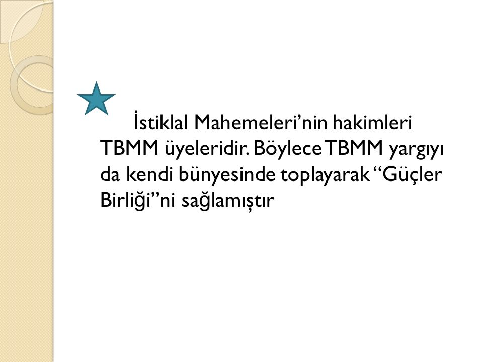 İ stiklal Mahemeleri'nin hakimleri TBMM üyeleridir.
