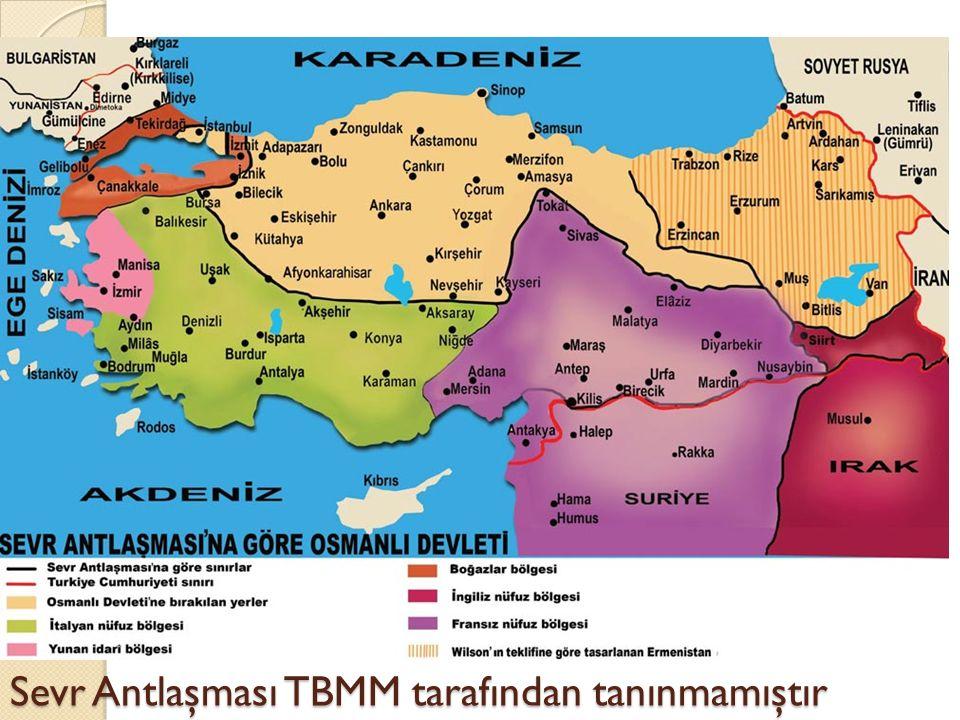 Sevr Antlaşması TBMM tarafından tanınmamıştır