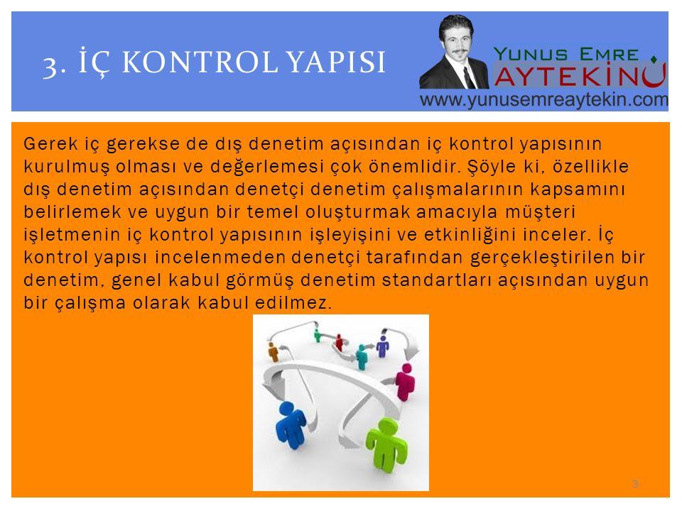Gerek iç gerekse de dış denetim açısından iç kontrol yapısının kurulmuş olması ve değerlemesi çok önemlidir.