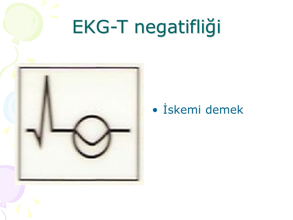 EKG-T negatifliği İskemi demek
