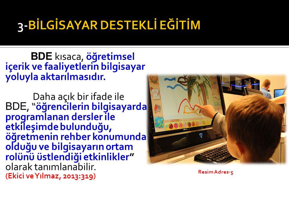 """BDE kısaca, öğretimsel içerik ve faaliyetlerin bilgisayar yoluyla aktarılmasıdır. Daha açık bir ifade ile BDE, """"öğrencilerin bilgisayarda programlanan"""