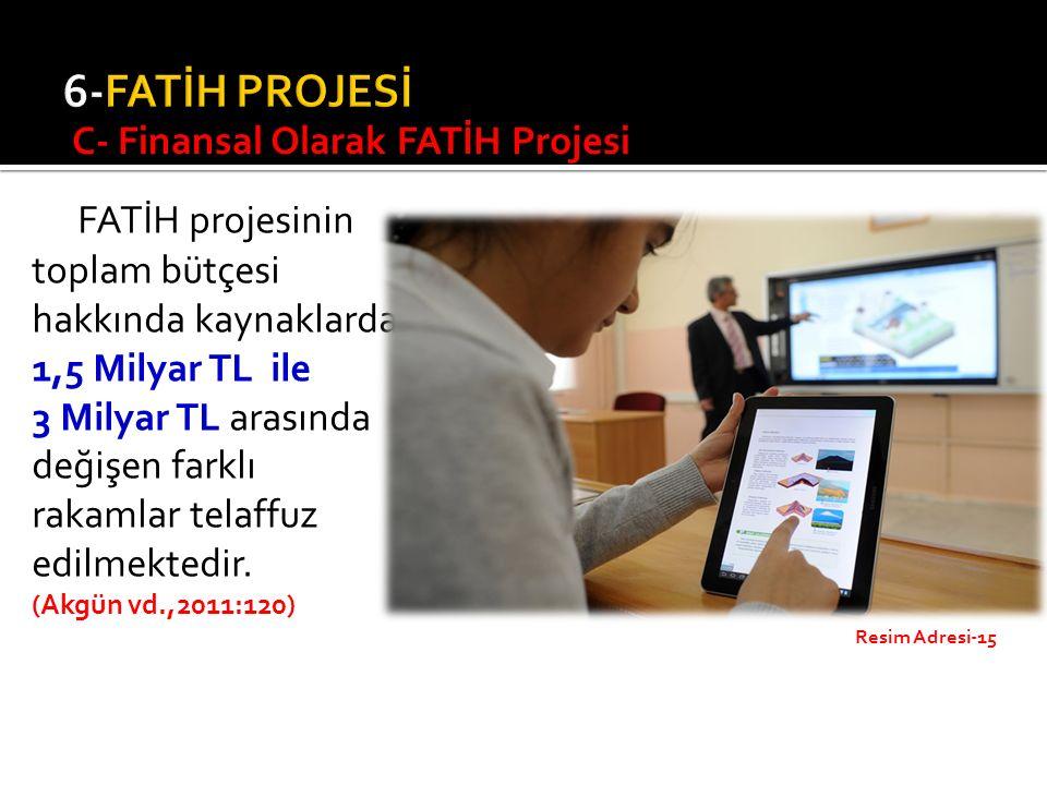 FATİH projesinin toplam bütçesi hakkında kaynaklarda 1,5 Milyar TL ile 3 Milyar TL arasında değişen farklı rakamlar telaffuz edilmektedir. (Akgün vd.,