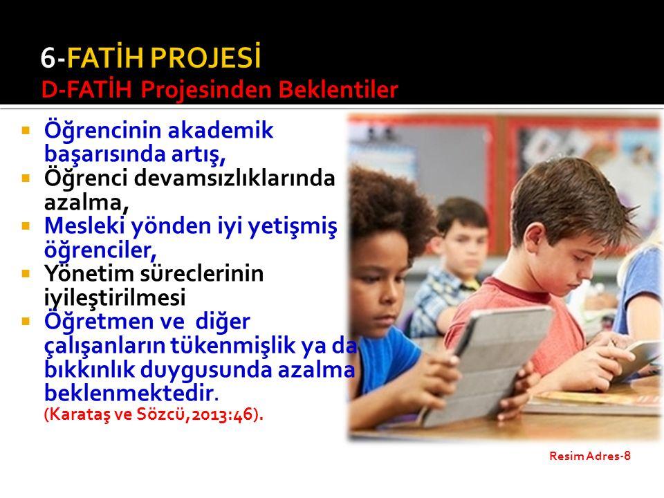 D-FATİH Projesinden Beklentiler  Öğrencinin akademik başarısında artış,  Öğrenci devamsızlıklarında azalma,  Mesleki yönden iyi yetişmiş öğrenciler,  Yönetim süreclerinin iyileştirilmesi  Öğretmen ve diğer çalışanların tükenmişlik ya da bıkkınlık duygusunda azalma beklenmektedir.