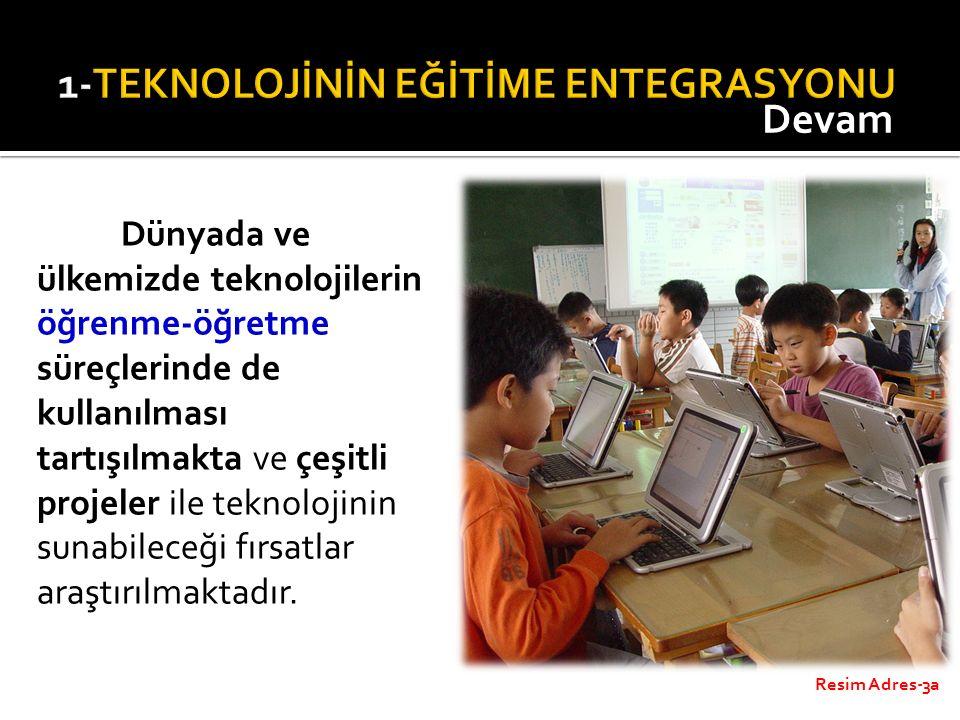 Dünyada ve ülkemizde teknolojilerin öğrenme-öğretme süreçlerinde de kullanılması tartışılmakta ve çeşitli projeler ile teknolojinin sunabileceği fırsa