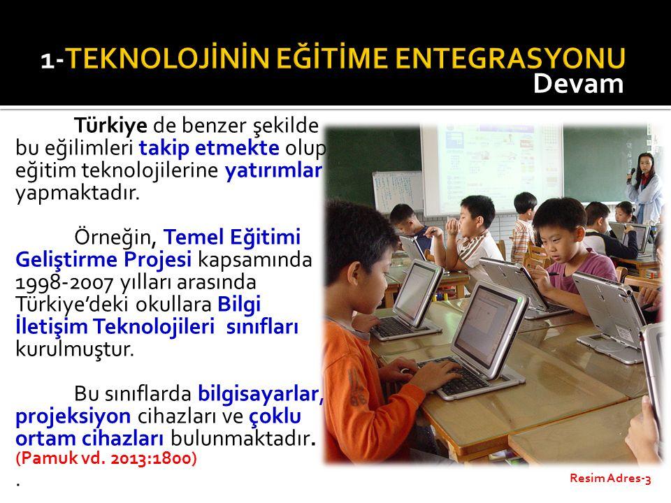 Türkiye de benzer şekilde bu eğilimleri takip etmekte olup, eğitim teknolojilerine yatırımlar yapmaktadır. Örneğin, Temel Eğitimi Geliştirme Projesi k