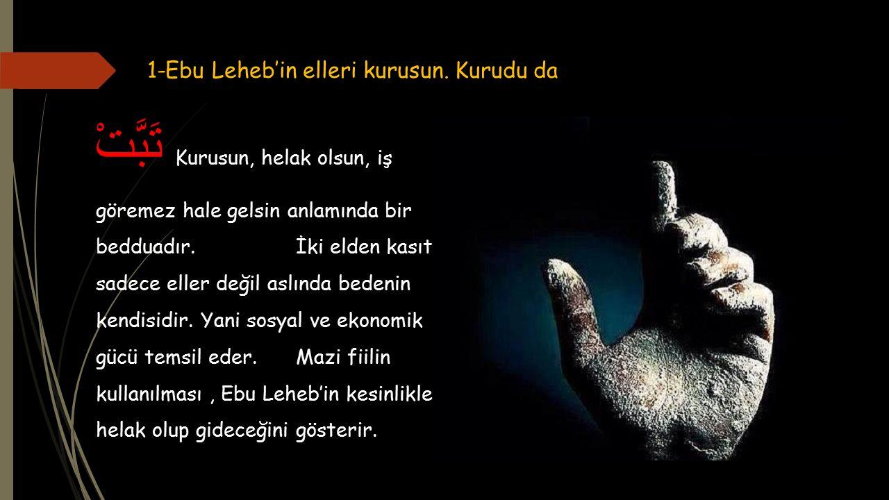 1-Ebu Leheb'in elleri kurusun.