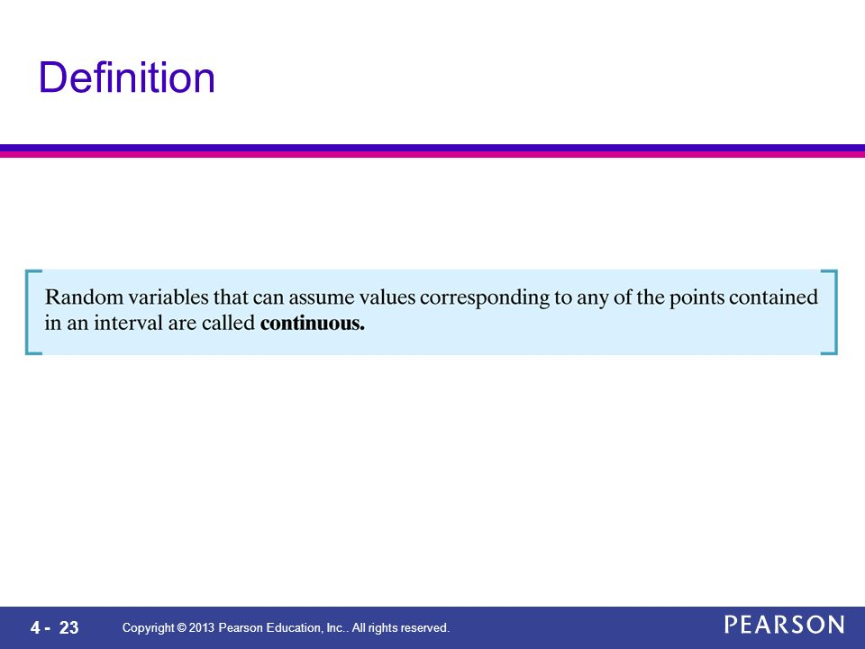 4 - 23 Copyright © 2013 Pearson Education, Inc.. All rights reserved. Definition