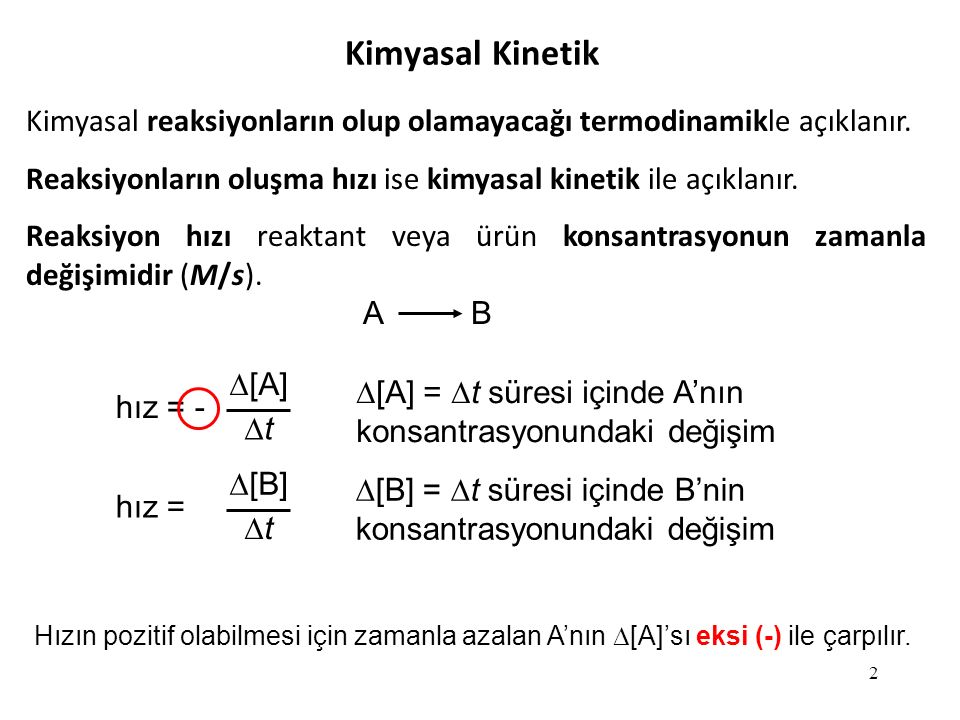 Kimyasal Kinetik 2 Kimyasal reaksiyonların olup olamayacağı termodinamikle açıklanır.