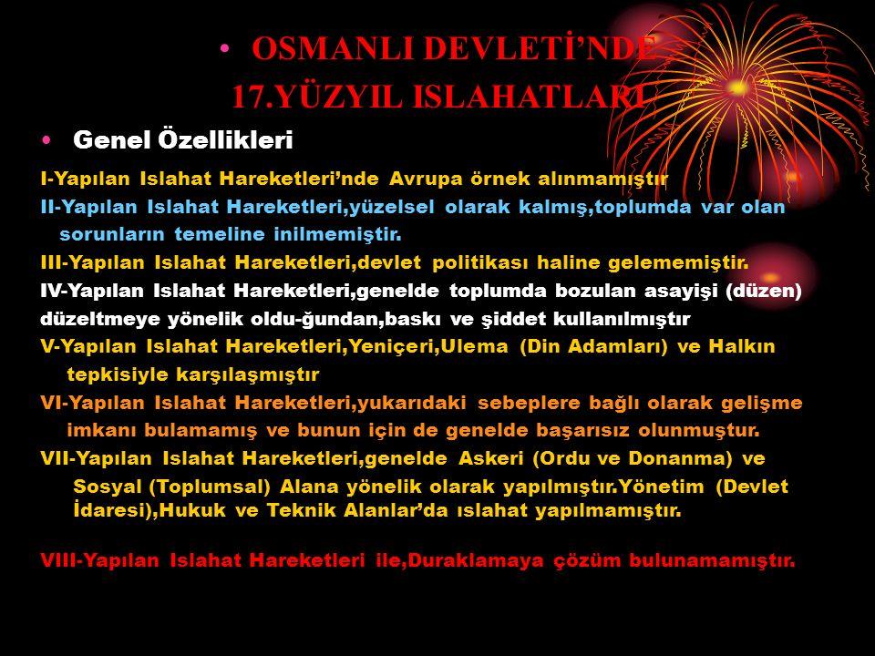 OSMANLI DEVLETİ'NDE 17.YÜZYIL ISLAHATLARI AMCAZADE HÜSEYİN PAŞA (Sadrazam)  Kendisi,Kutsal İttifak Savaşlarına son vererek Karlofca ve İstanbul Antla