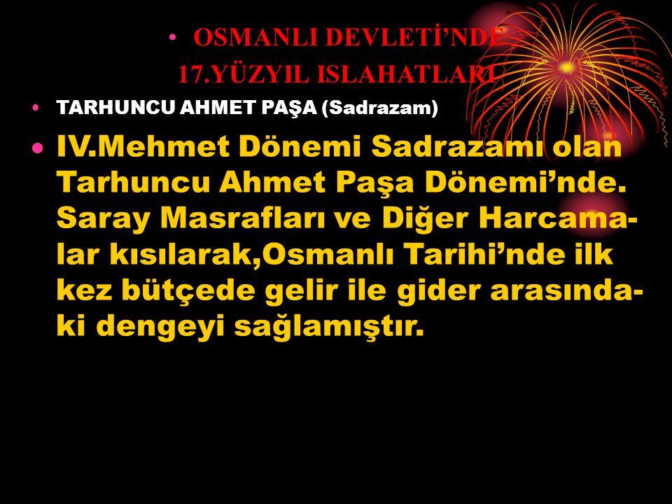 OSMANLI DEVLETİ'NDE 17.YÜZYIL ISLAHATLARI KUYUCU MURAT PAŞA (Sadrazam)  I.Ahmet Dönemi Sadrazamı olan Kuyucu Murat Paşa Dönemi'nde Anadolu'da bozulan