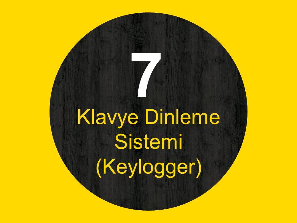 7 Klavye Dinleme Sistemi (Keylogger)