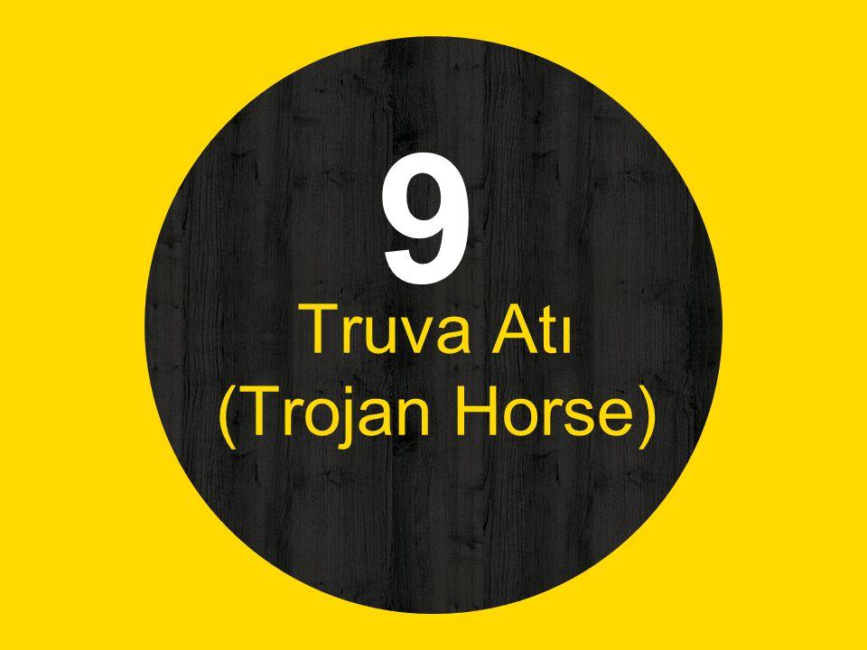 9 Truva Atı (Trojan Horse)