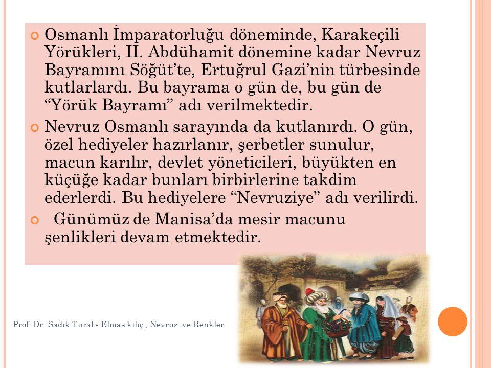 Osmanlı İmparatorluğu döneminde, Karakeçili Yörükleri, II. Abdühamit dönemine kadar Nevruz Bayramını Söğüt'te, Ertuğrul Gazi'nin türbesinde kutlarlard