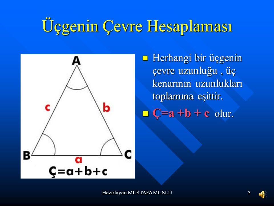 3 Üçgenin Çevre Hesaplaması Herhangi bir üçgenin çevre uzunluğu, üç kenarının uzunlukları toplamına eşittir.