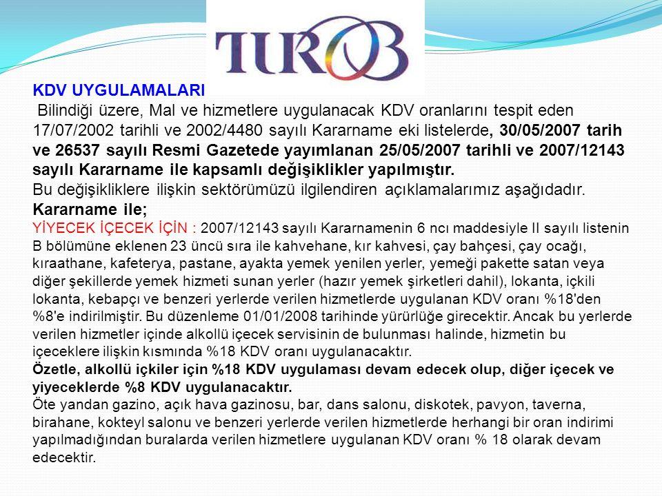 KDV UYGULAMALARI Bilindiği üzere, Mal ve hizmetlere uygulanacak KDV oranlarını tespit eden 17/07/2002 tarihli ve 2002/4480 sayılı Kararname eki listelerde, 30/05/2007 tarih ve 26537 sayılı Resmi Gazetede yayımlanan 25/05/2007 tarihli ve 2007/12143 sayılı Kararname ile kapsamlı değişiklikler yapılmıştır.