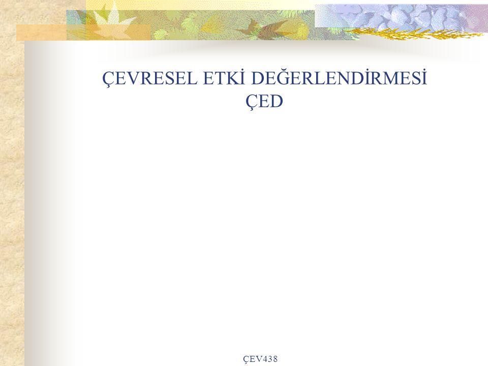 ÇEVRESEL ETKİ DEĞERLENDİRMESİ ÇED ÇEV438