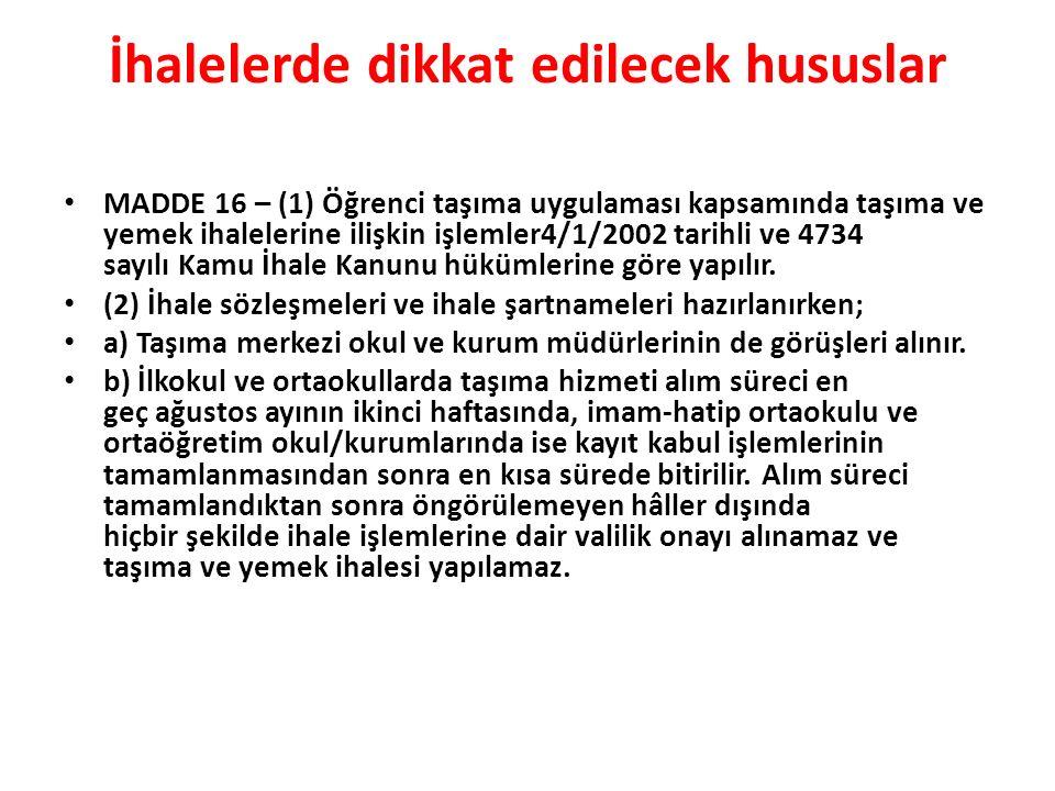 İhalelerde dikkat edilecek hususlar MADDE 16 – (1) Öğrenci taşıma uygulaması kapsamında taşıma ve yemek ihalelerine ilişkin işlemler4/1/2002 tarihli v