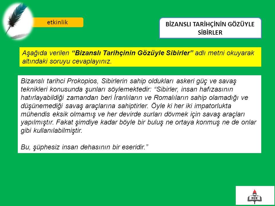 """23 etkinlik BİZANSLI TARİHÇİNİN GÖZÜYLE SİBİRLER Aşağıda verilen """"Bizanslı Tarihçinin Gözüyle Sibirler"""" adlı metni okuyarak altındaki soruyu cevaplayı"""
