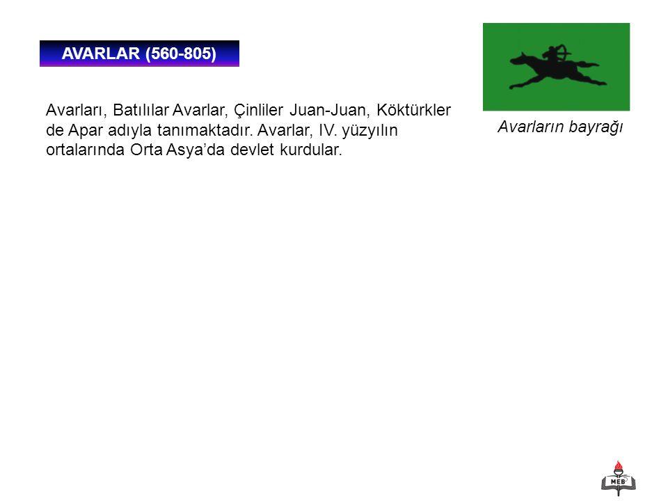 5 AVARLAR (560-805) Avarların bayrağı Avarları, Batılılar Avarlar, Çinliler Juan-Juan, Köktürkler de Apar adıyla tanımaktadır. Avarlar, IV. yüzyılın o