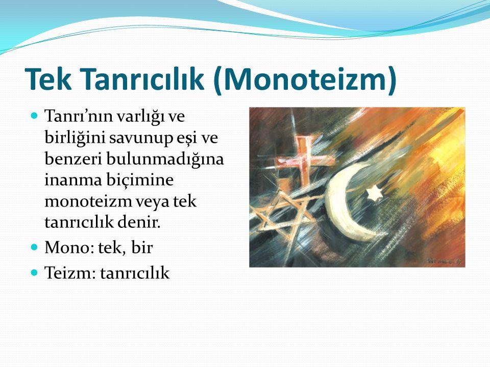 Tek Tanrıcılık (Monoteizm) İslam düşüncesinde Tek Tanrıcılığı yansıtan herhangi bir cümle ya da düşünce var mıdır?