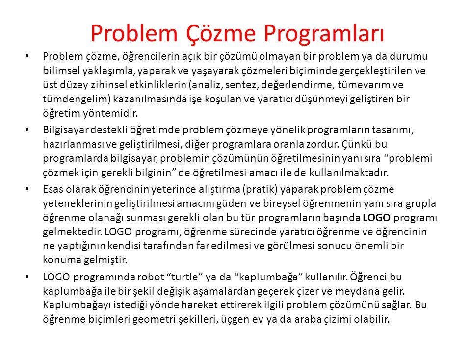Problem Çözme Programları Problem çözme, öğrencilerin açık bir çözümü olmayan bir problem ya da durumu bilimsel yaklaşımla, yaparak ve yaşayarak çözme