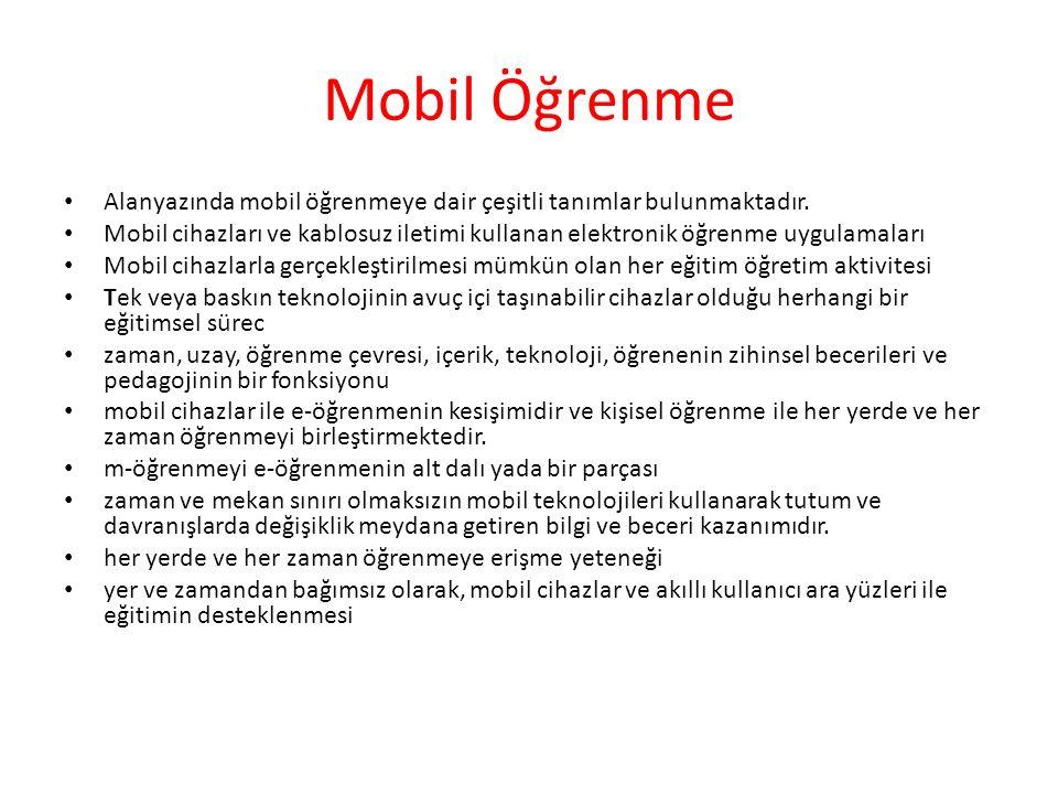 Mobil Öğrenme Alanyazında mobil öğrenmeye dair çeşitli tanımlar bulunmaktadır. Mobil cihazları ve kablosuz iletimi kullanan elektronik öğrenme uygulam