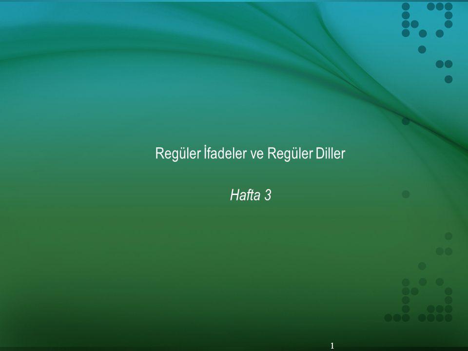 Regüler İfadeler ve Regüler Diller Hafta 3 1