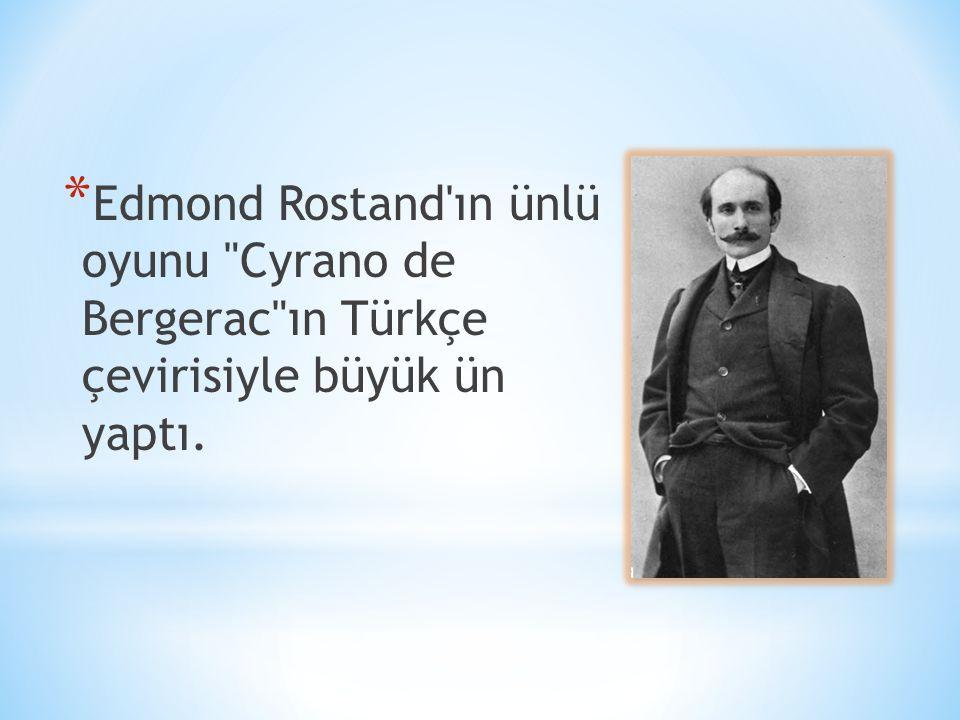 * Edmond Rostand'ın ünlü oyunu