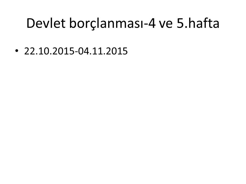 Devlet borçlanması-4 ve 5.hafta 22.10.2015-04.11.2015