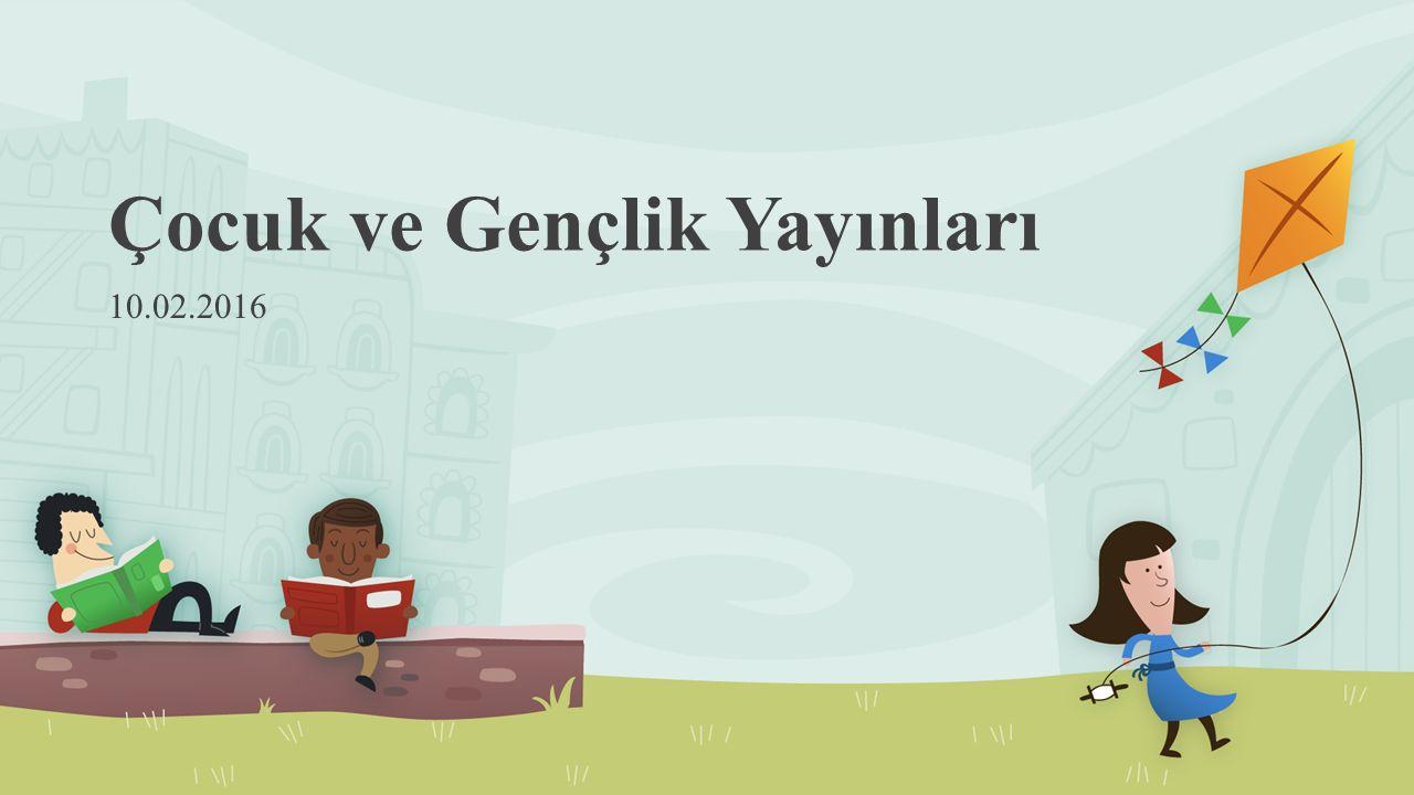 Çocuk ve Gençlik Yayınları 10.02.2016